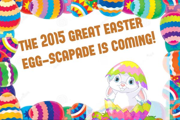 The Great Easter Eggscapade Returns!!